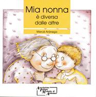 Mia nonna è diversa dalle altre - libri sulla demenza e l'Alzheimer